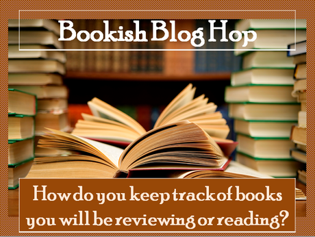 How do you keep track of books you will be reviewing or reading?