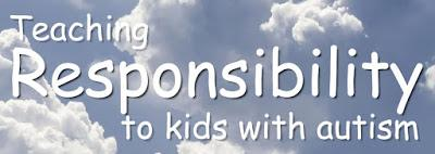 Teaching Responsibility to kids with Autism