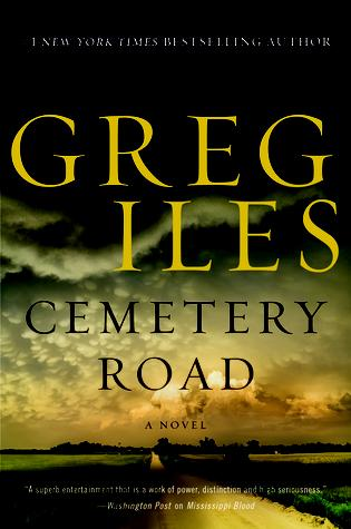 Cemetery Road by Greg Iles- Feature and Review