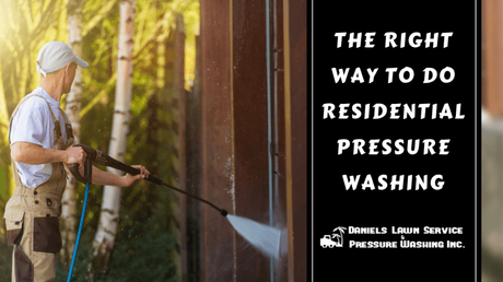What is the Right Way to Do Residential Pressure Washing?