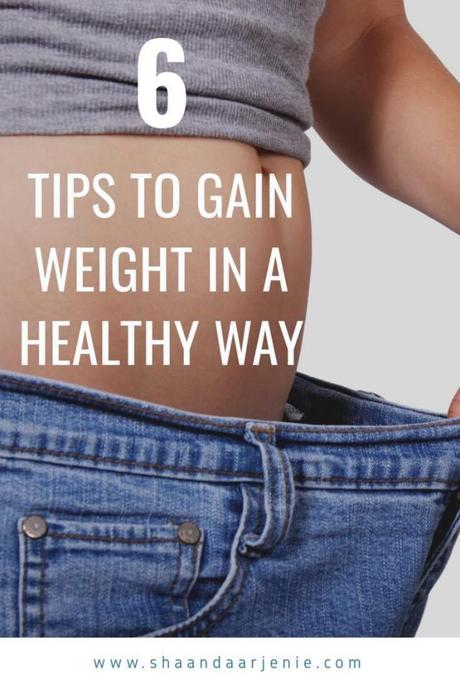 6 Tips to Gain Weight in a Healthy Way