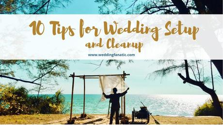 10 Tips for Wedding Setup and Cleanup
