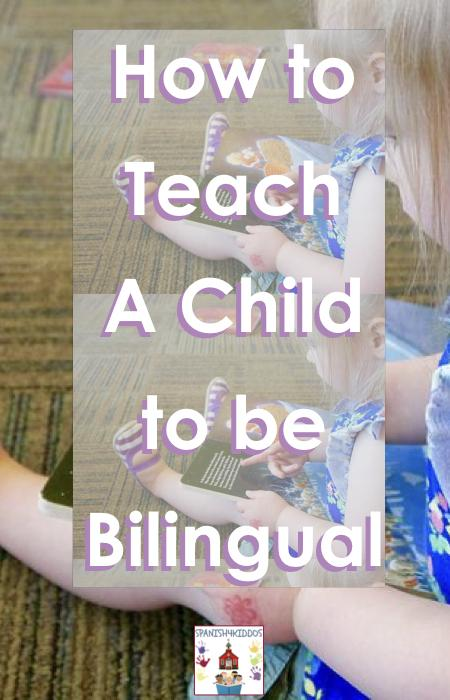 How to Teach A Child to be Bilingual