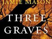 FLASHBACK FRIDAY- Three Graves Full Jamie Mason- Feature Review