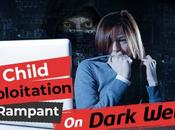 Child Exploitation Rampant: Protect Kids Stay Away From Deep Dark