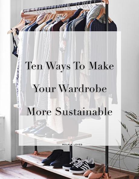 How To Make Your Wardrobe More Sustainable, Tips for a more sustainable closet, How to be more sustainable
