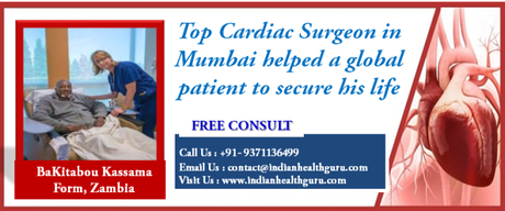 Top Cardiac Surgeon in Mumbai helped A Global Patient to secure his life