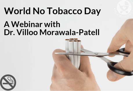 On World No Tobacco Day, Dr Villoo Morawala-Patell was part of an educational webinar where she discussed the deadly effects of tobacco & second-hand smoke.