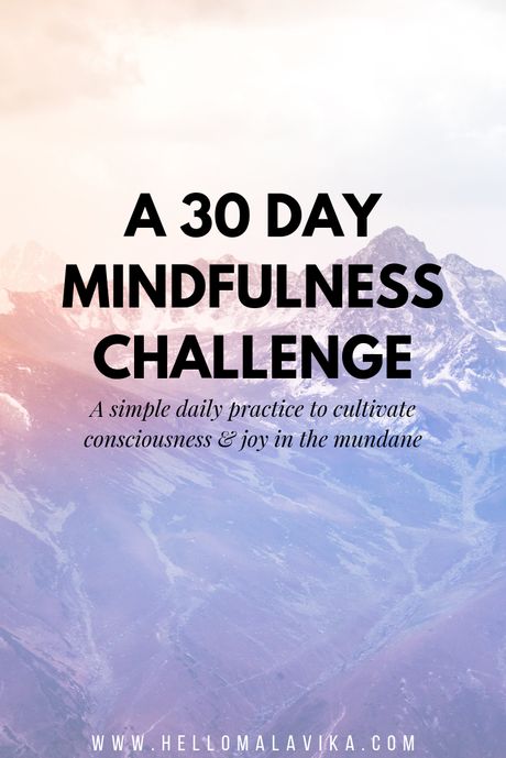 A simple 30 day mindfulness challenge to cultivate consciousness & joy