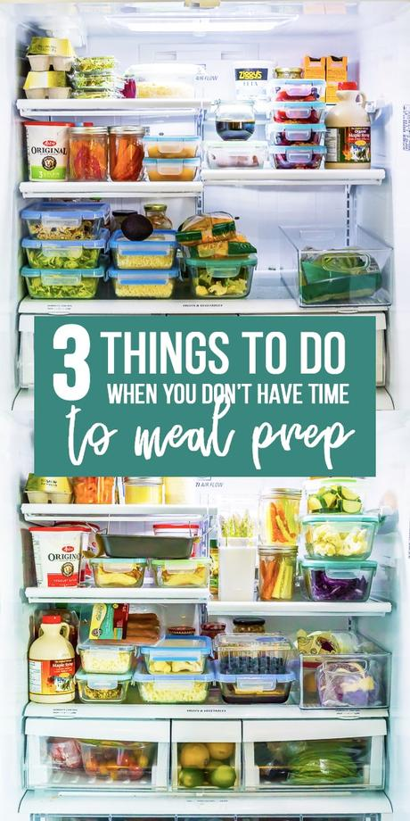 collage image of fridges that says 3 Things I do when I Don't Have Time to Meal Prep