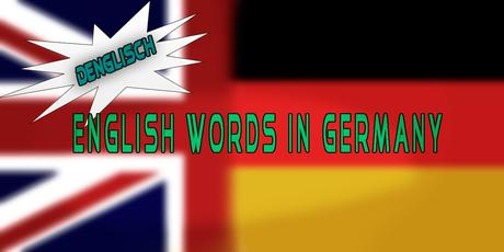 7 English words in Germany and their different meaning
