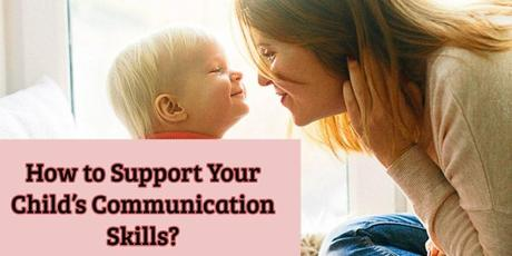 How to support your child 's communication skills