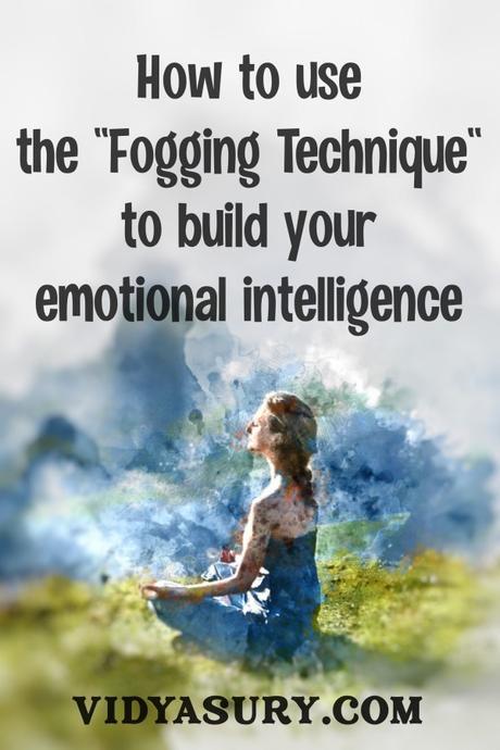 The Fogging Technique