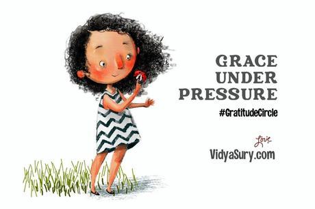 Grace Under Pressure #GratitudeCircle