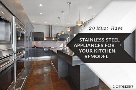 20 Must-Have Stainless Steel Appliances for Your Kitchen Remodel