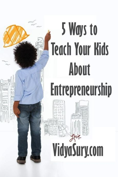 5 Ways to Teach Your Kids About Entrepreneurship