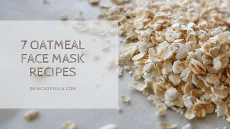 7 Best Oatmeal Face Mask Recipes To Try Out Now