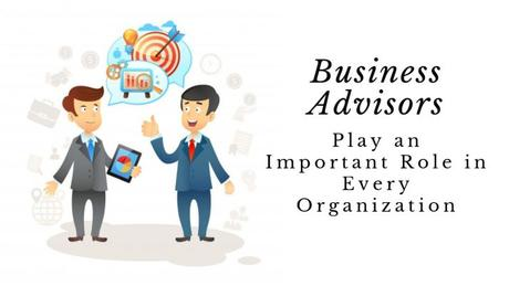 What Are The Responsibilities And Skills Of A Business Adviser