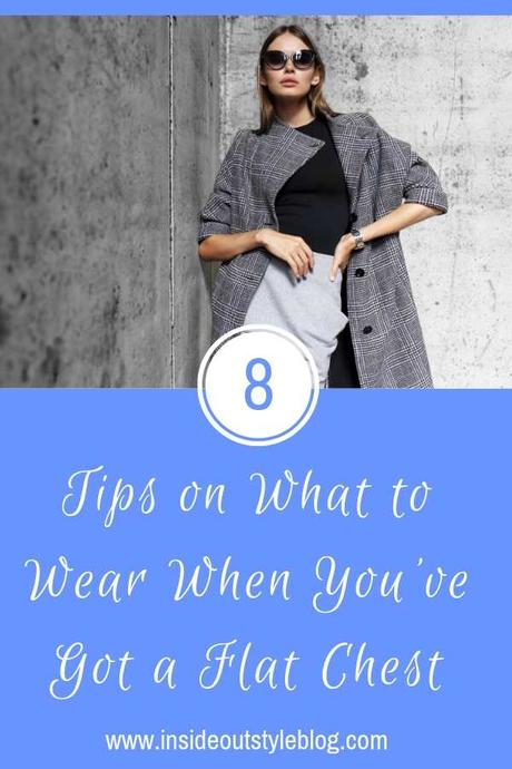 8 Tips on What To Wear When You Have a Flat Chest
