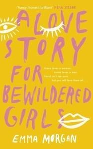 Bee reviews A Love Story for Bewildered Girls by Emma Morgan