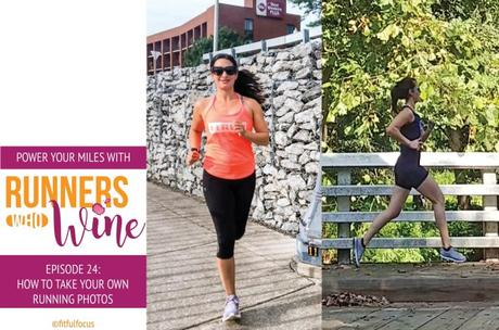 Runners Who Wine Episode 24: How to Take Your Own Running Photos