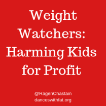 Weight Watchers Is Harming Kids For Money