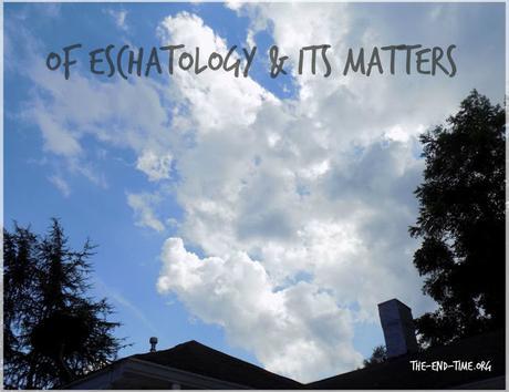 Why Eschatology Matters