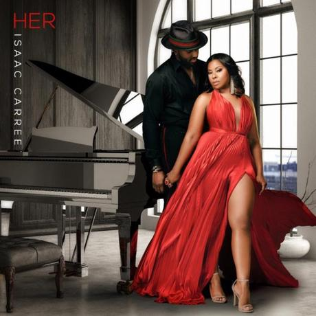 """Isaac Carree Returns With New Single """"HER"""" + Upcoming Album"""