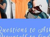 Questions Yourself Find Right Cull Your Closet