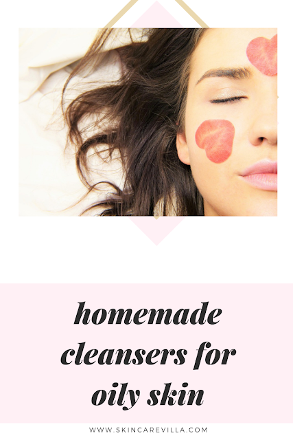 Homemade Cleansers for Oily Skin