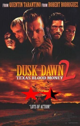 Franchise Weekend – From Dusk Till Dawn 2: Texas Blood Money (1999)