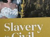 Recommended: Gilmour, Slavery Civil Rights