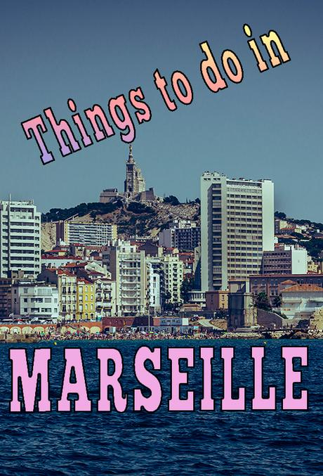 6 Great attractions to visit in Marseille