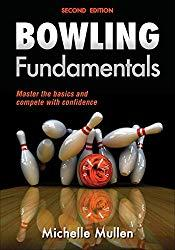 Image: Bowling Fundamentals, 2E, by Michelle Mullen (Author). Publisher: Human Kinetics; 2 edition (June 6, 2014)