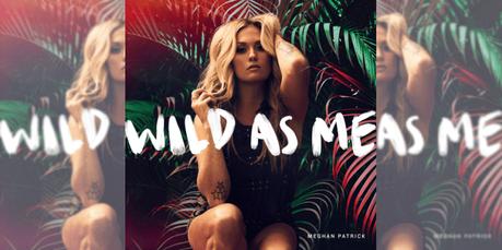 Meghan Patrick, Wild As Me EP Review