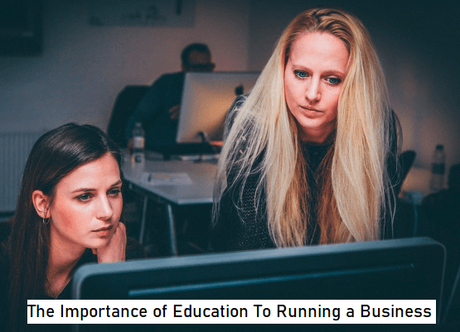The Importance of Education To Running a Business