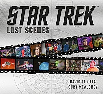 Image: Star Trek: Lost Scenes, by Curt McAloney (Author), David Tilotta (Author). Publisher: Titan Books (August 21, 2018)