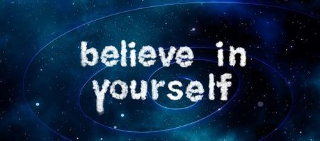 Image: Believe in Yourself, by Gerd Altmann on Pixabay