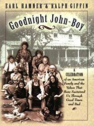Image: Goodnight John-Boy, by Earl Hamner (Author), Ralph E. Giffin (Author). Publisher: Cumberland House; 1St Edition edition (October 1, 2002)