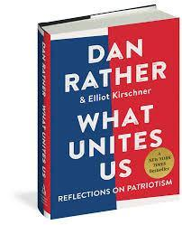 "Dan Rather on ""What Unites Us"""