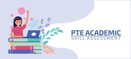 PTE (Academic):  Skills Assessment