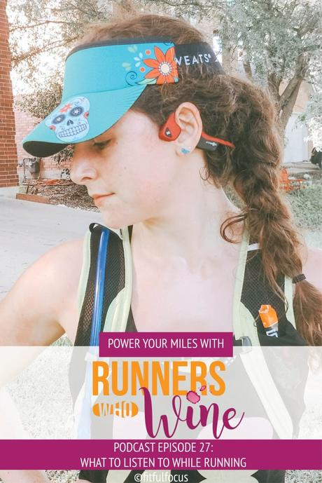 Runners Who Wine Episode 27: What To Listen To While Running