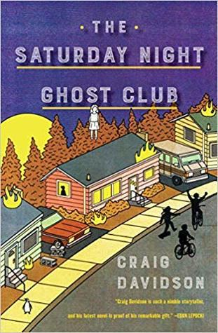 The Saturday Night Ghost Club by Craig Davidson- Feature and Review