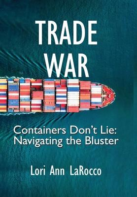rade War: Containers Don't Lie, Navigating the Bluster - book cover