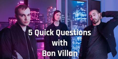 Bon Villan 5 Quick Questions [New Single – Wind Up]