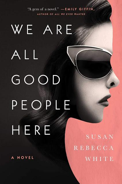 We are all Good People Here- by Susan Rebecca White- Feature and Review