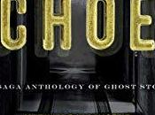 Echoes: Saga Anthology Ghost Stories- Edited Ellen Datlow- Feature Review