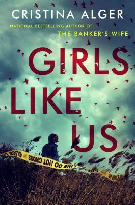 Girls Like Us by Cristina Alger- Feature and Review