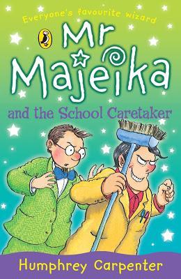 Mr. Majeika and the School caretaker by Humphrey Carpenter