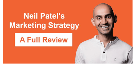 Neil Patel's Marketing Strategy – A Full Review 2019